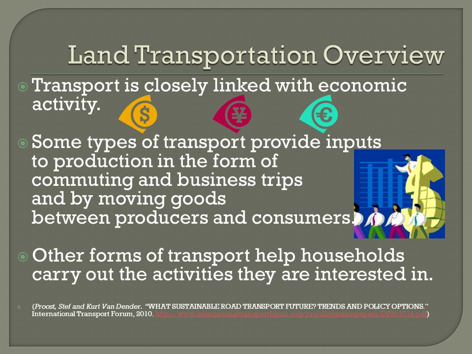 Transport is closely linked with economic activity.