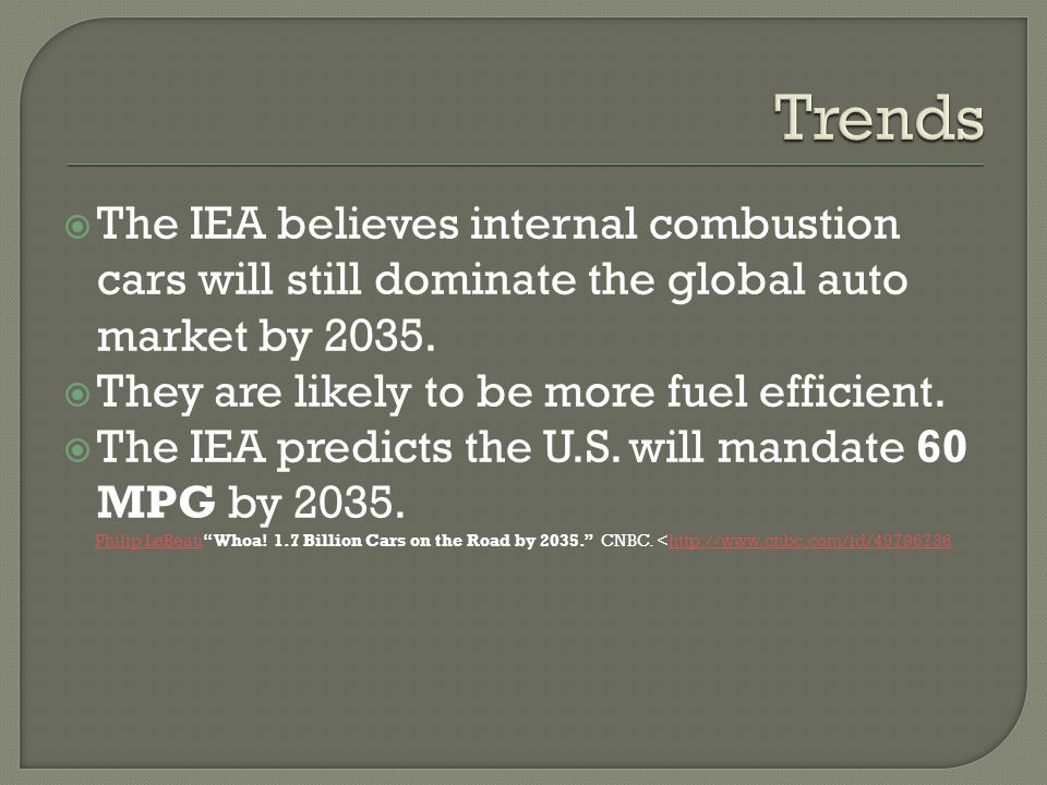 The IEA believes internal combustion cars will still dominate the global auto market by 2035.
