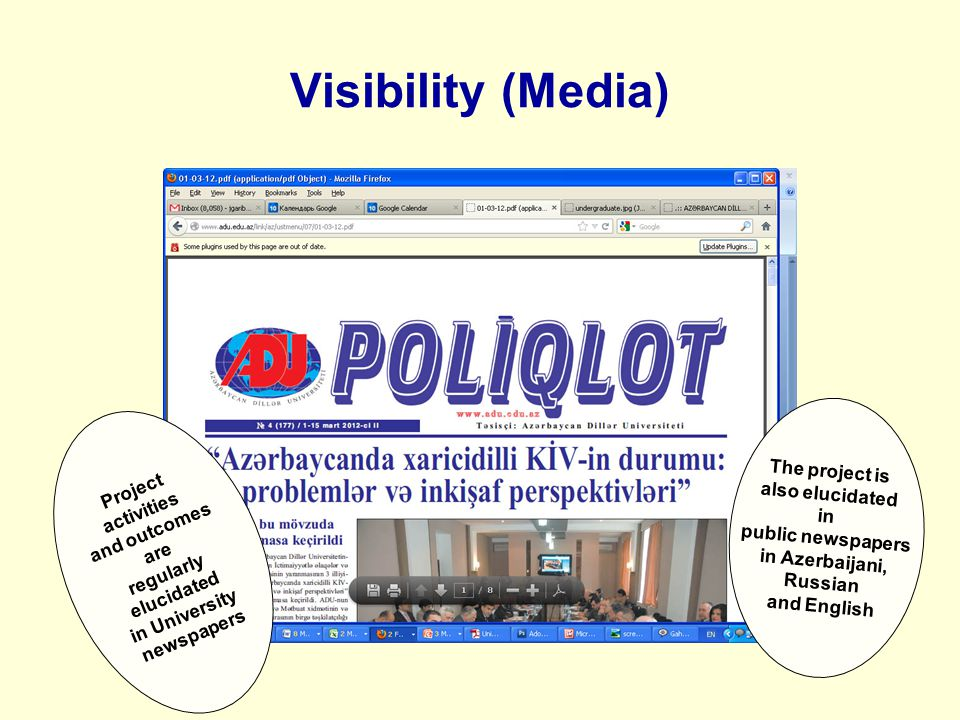 Visibility (Media) Project activities and outcomes are regularly elucidated in University newspapers The project is also elucidated in public newspapers in Azerbaijani, Russian and English