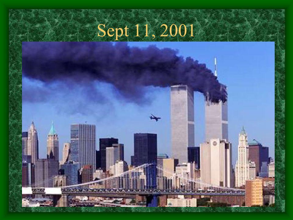 Sept 11, 2001 3,000 people died….