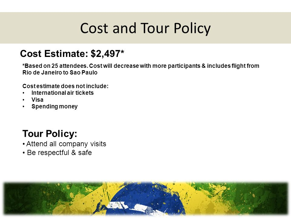 Cost and Tour Policy *Based on 25 attendees.