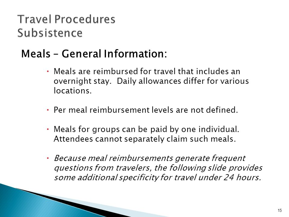 Meals – General Information: Meals are reimbursed for travel that includes an overnight stay.