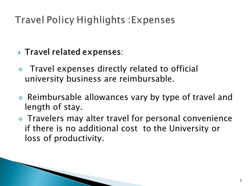 Travel related expenses: Travel expenses directly related to official university business are reimbursable.