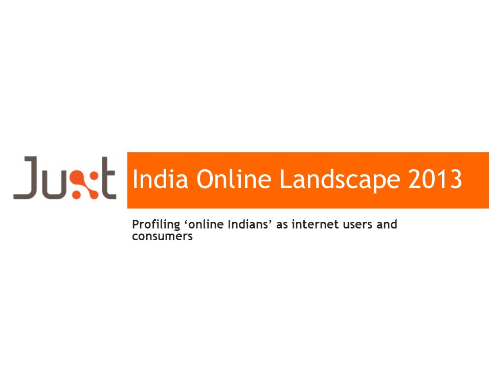 India Online Landscape 2013 Profiling online Indians as internet users and consumers