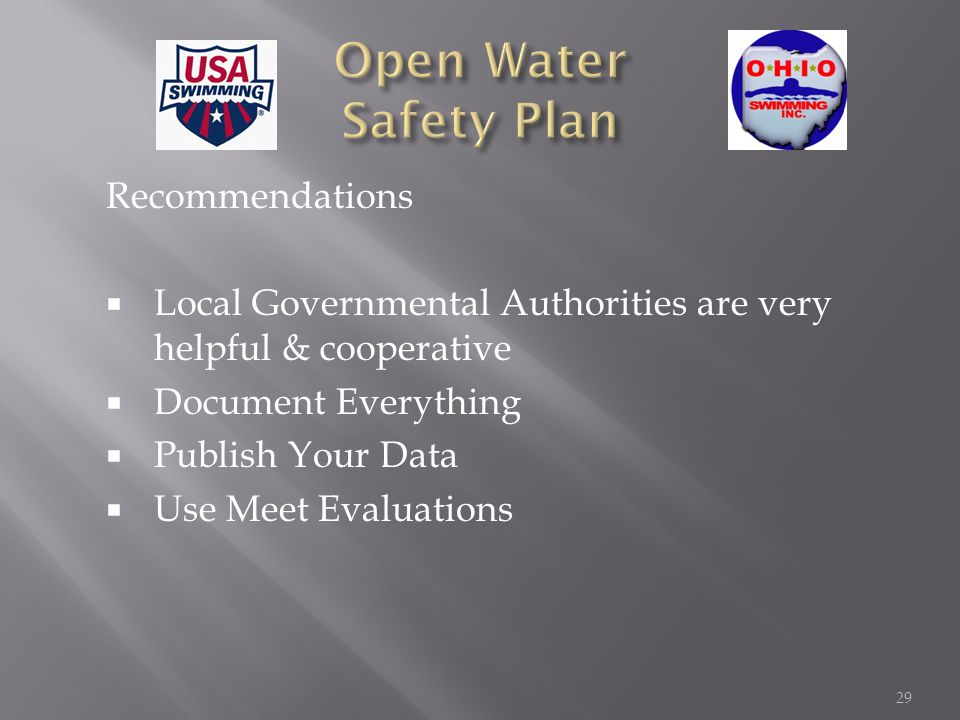Recommendations Local Governmental Authorities are very helpful & cooperative Document Everything Publish Your Data Use Meet Evaluations 29