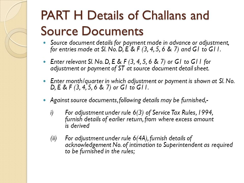 PART H Details of Challans and Source Documents Source document details for payment made in advance or adjustment, for entries made at Sl.