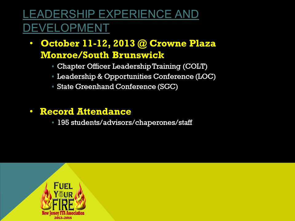 LEADERSHIP EXPERIENCE AND DEVELOPMENT October 11-12, Crowne Plaza Monroe/South Brunswick Chapter Officer Leadership Training (COLT) Leadership & Opportunities Conference (LOC) State Greenhand Conference (SGC) Record Attendance 195 students/advisors/chaperones/staff