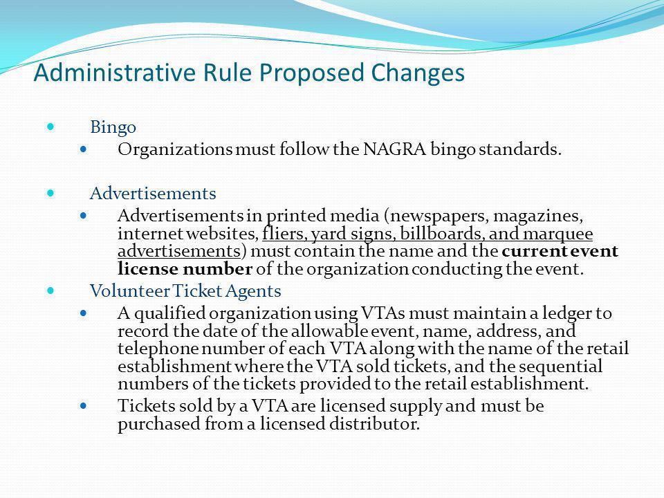 Bingo Organizations must follow the NAGRA bingo standards. Advertisements Advertisements in printed media (newspapers, magazines, internet websites, f