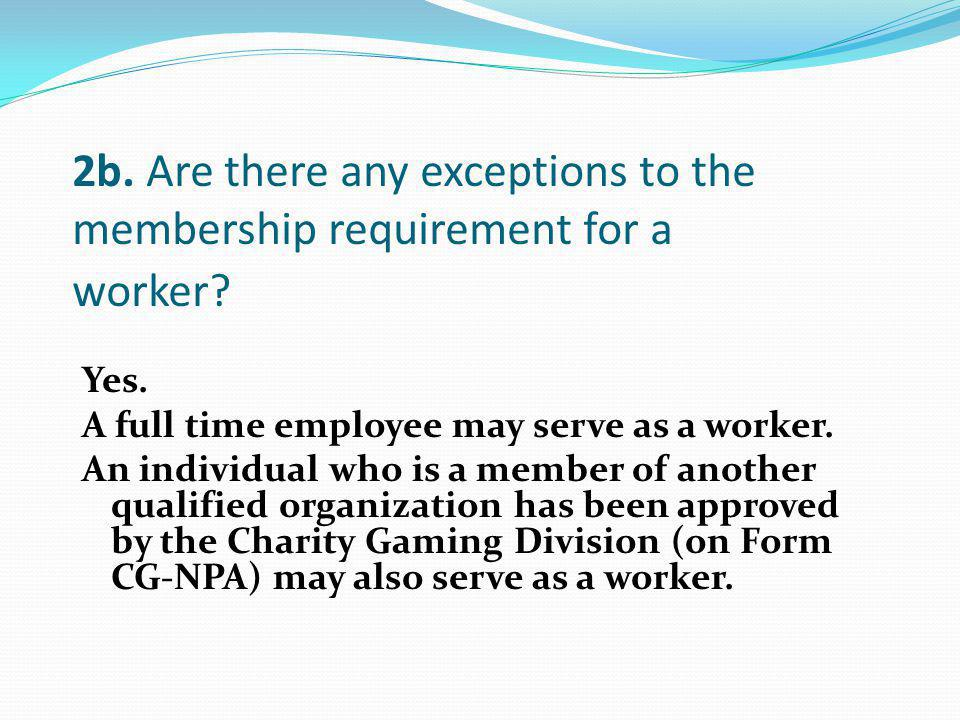 Yes. A full time employee may serve as a worker. An individual who is a member of another qualified organization has been approved by the Charity Gami