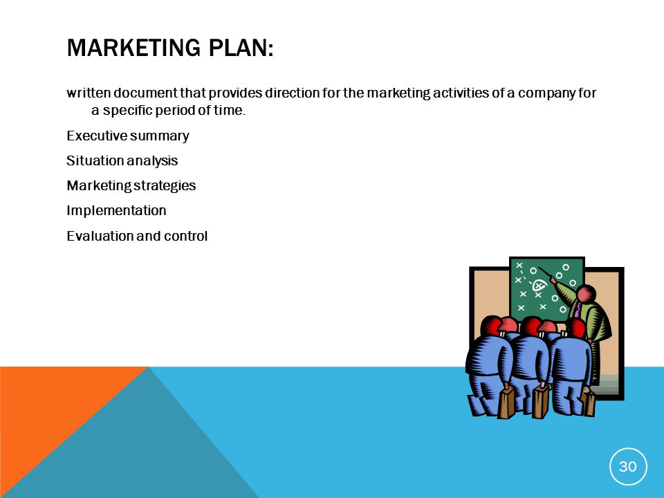 MARKETING PLAN: written document that provides direction for the marketing activities of a company for a specific period of time.