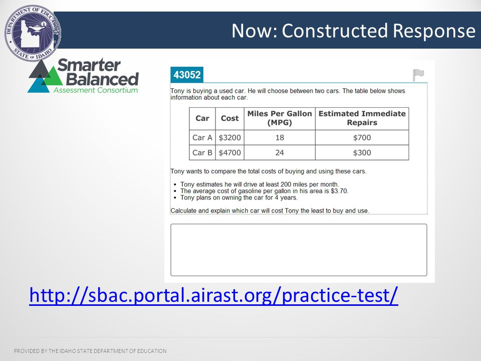 Now: Constructed Response PROVIDED BY THE IDAHO STATE DEPARTMENT OF EDUCATION http://sbac.portal.airast.org/practice-test/