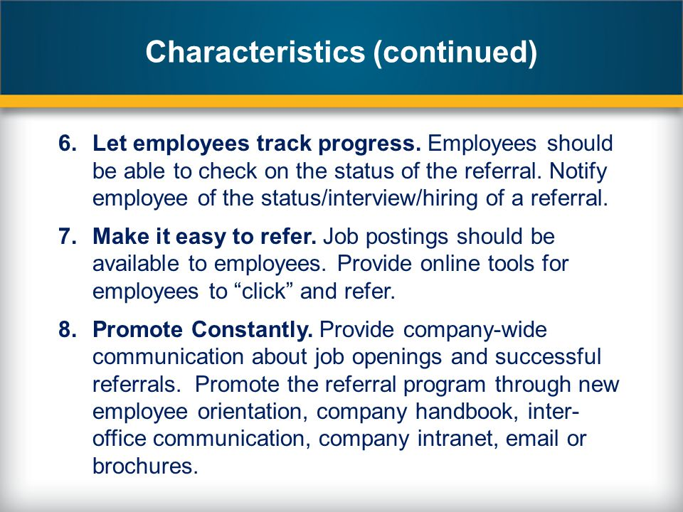 Characteristics (continued) 6.Let employees track progress.