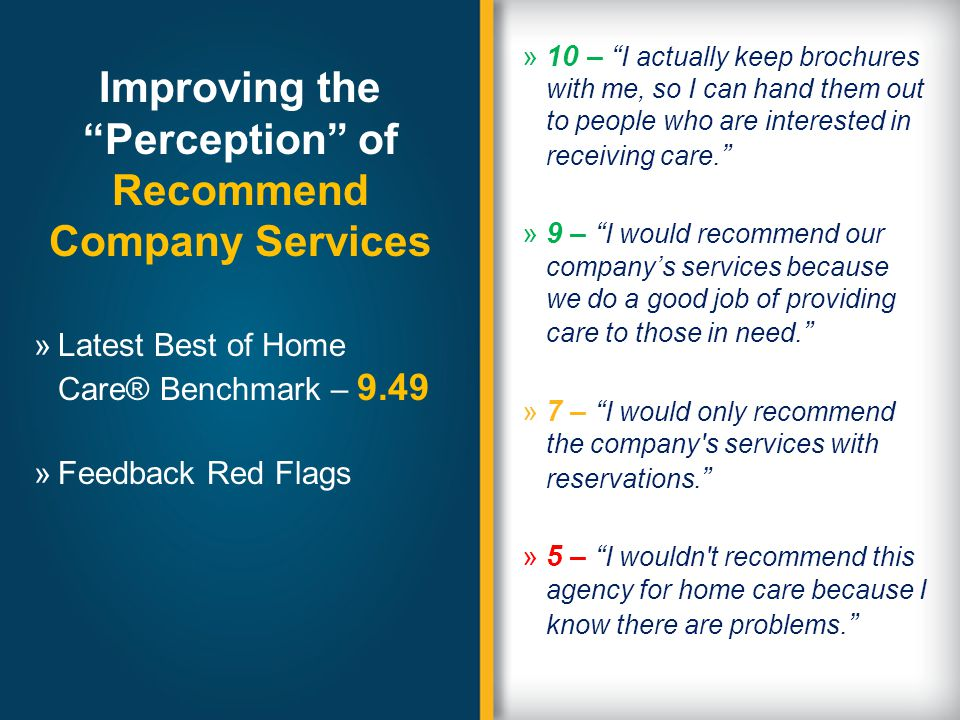 Improving the Perception of Recommend Company Services »10 – I actually keep brochures with me, so I can hand them out to people who are interested in receiving care.