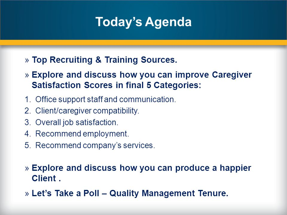 Todays Agenda »Top Recruiting & Training Sources.