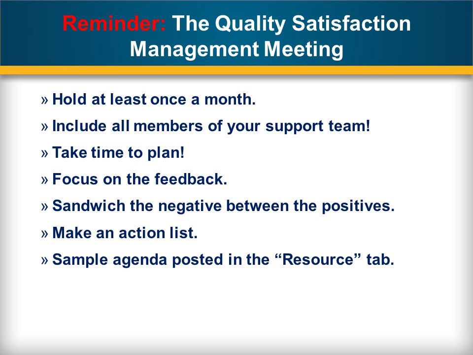 Reminder: The Quality Satisfaction Management Meeting »Hold at least once a month.