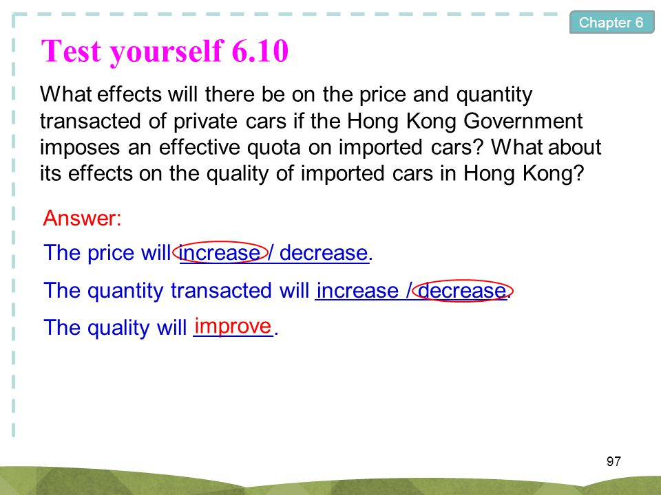 Chapter 6 Test yourself 6.10 What effects will there be on the price and quantity transacted of private cars if the Hong Kong Government imposes an ef