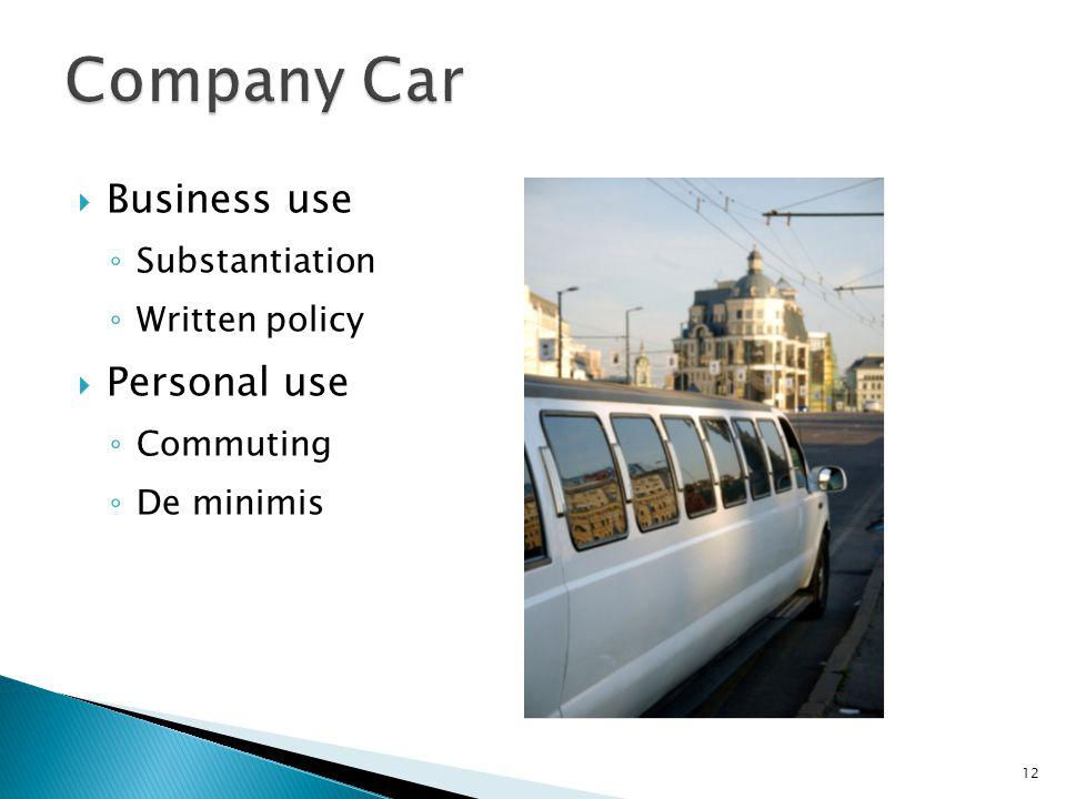 Business use Substantiation Written policy Personal use Commuting De minimis 12