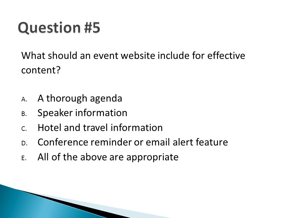 What should an event website include for effective content? A. A thorough agenda B. Speaker information C. Hotel and travel information D. Conference