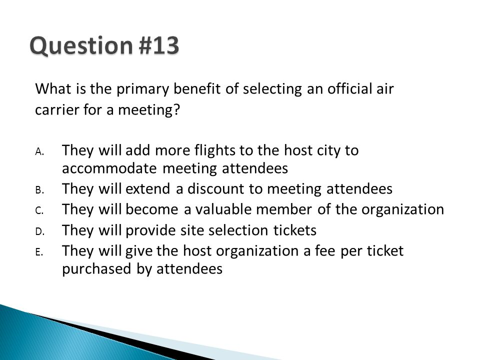 What is the primary benefit of selecting an official air carrier for a meeting? A. They will add more flights to the host city to accommodate meeting