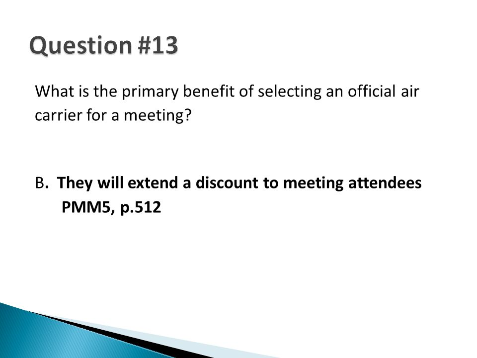 What is the primary benefit of selecting an official air carrier for a meeting? B. They will extend a discount to meeting attendees PMM5, p.512