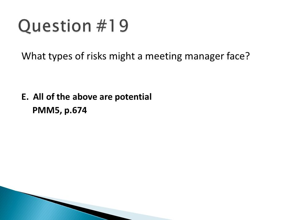 What types of risks might a meeting manager face? E. All of the above are potential PMM5, p.674
