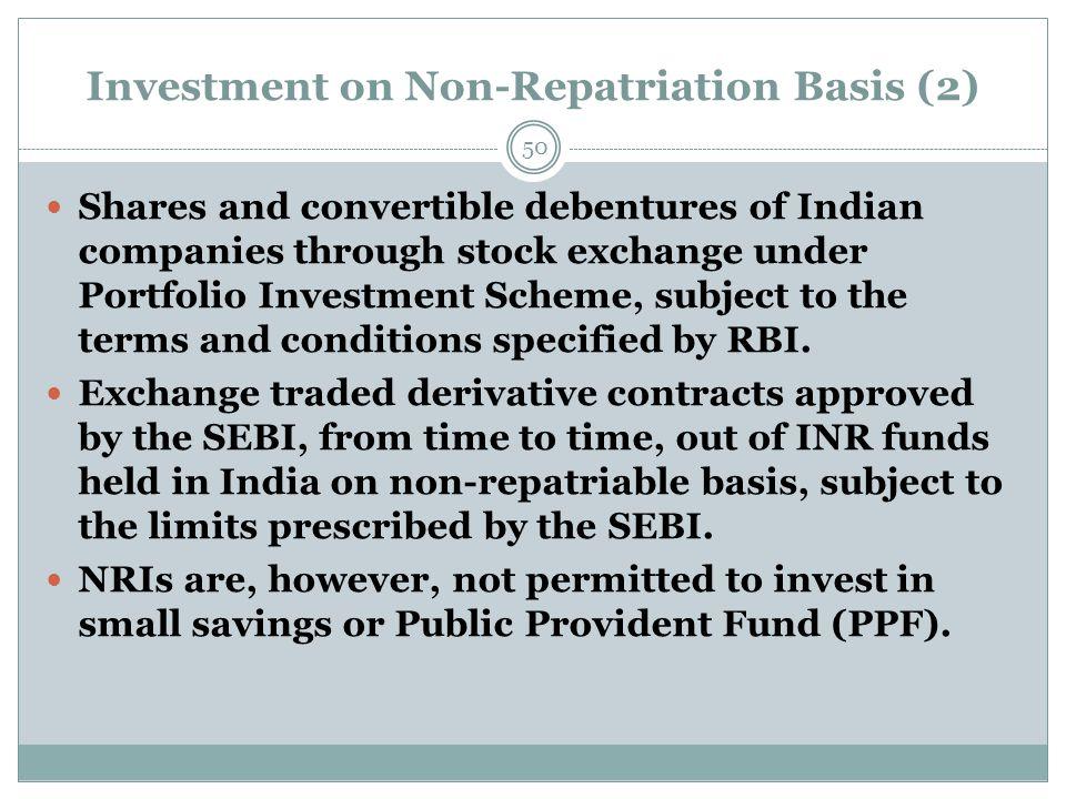Investment on Non-Repatriation Basis (2) Shares and convertible debentures of Indian companies through stock exchange under Portfolio Investment Schem
