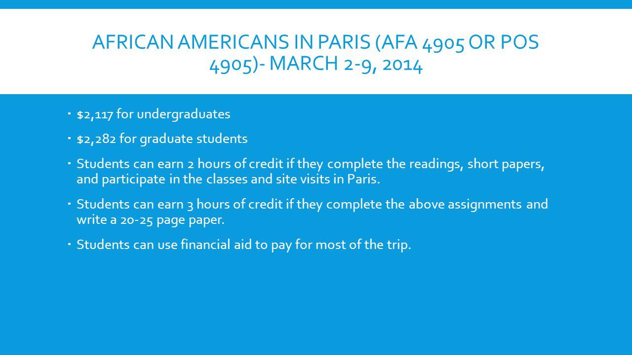 COURSE DESCRIPTION This course will explore the African American presence in Paris.