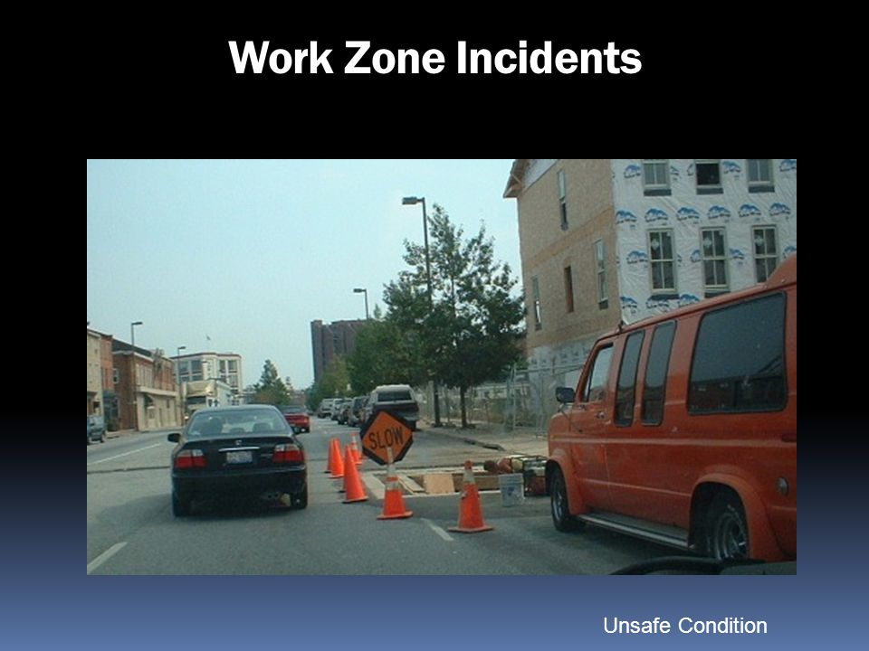 Work Zone Incidents Unsafe Condition