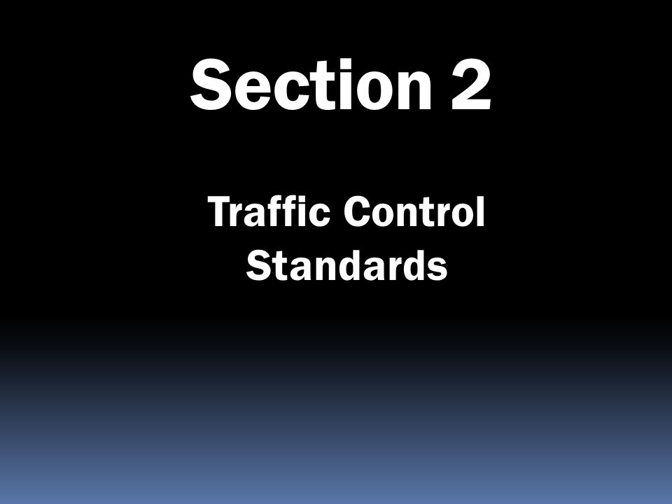 Section 2 Traffic Control Standards