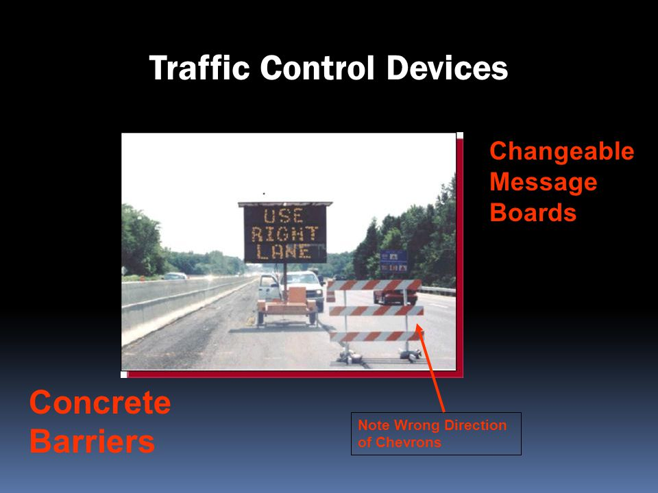 Traffic Control Devices Changeable Message Boards Note Wrong Direction of Chevrons Concrete Barriers