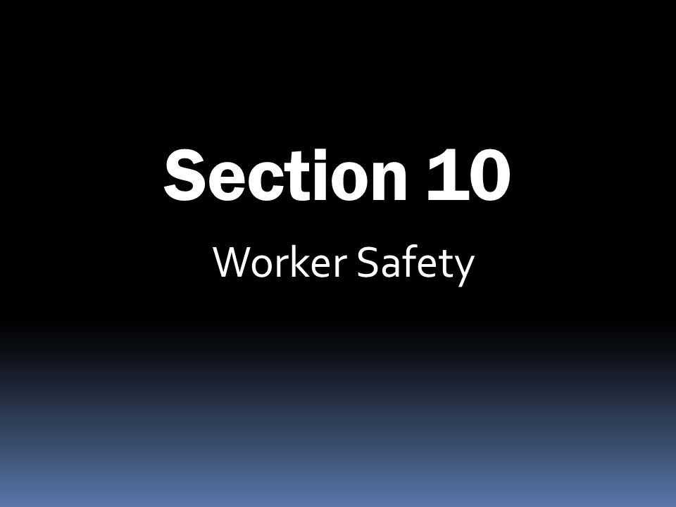 Section 10 Worker Safety