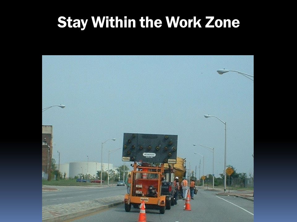 Stay Within the Work Zone