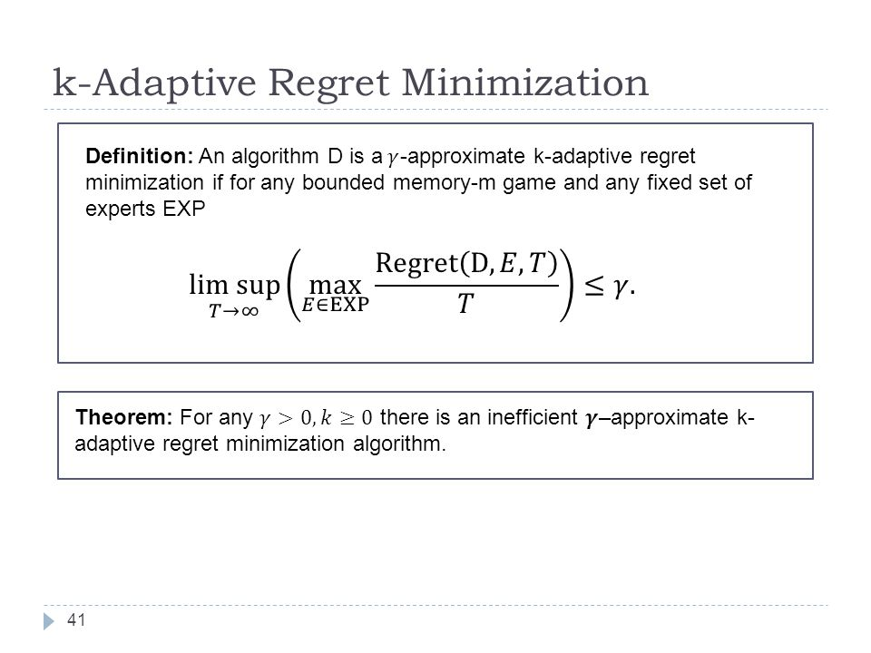 k-Adaptive Regret Minimization 41