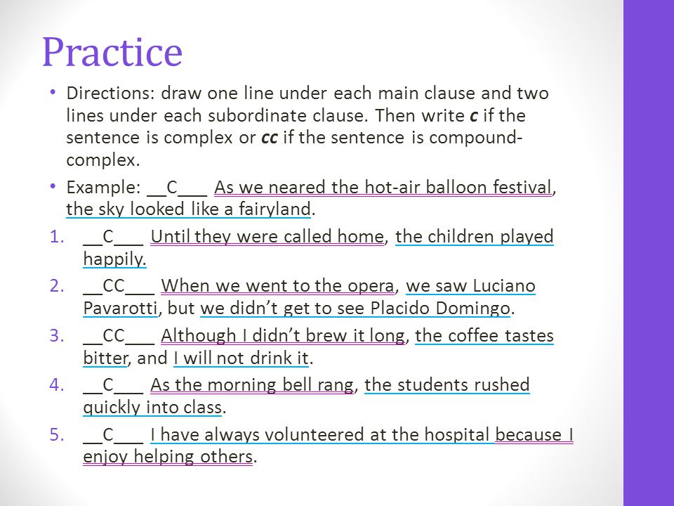 Practice Directions: draw one line under each main clause and two lines under each subordinate clause.