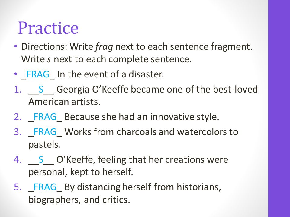 Practice Directions: Write frag next to each sentence fragment.