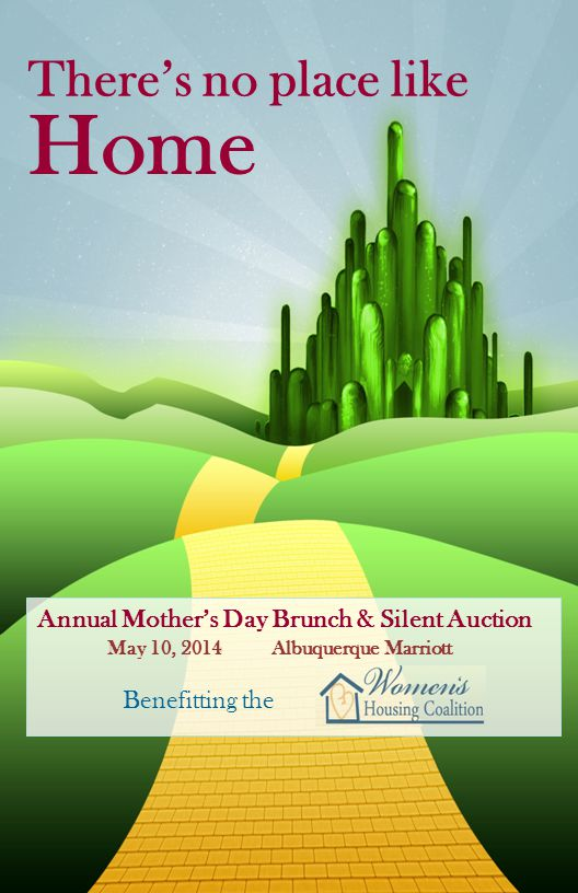Theres no place like Home Annual Mothers Day Brunch & Silent Auction Benefitting the May 10, 2014 Albuquerque Marriott