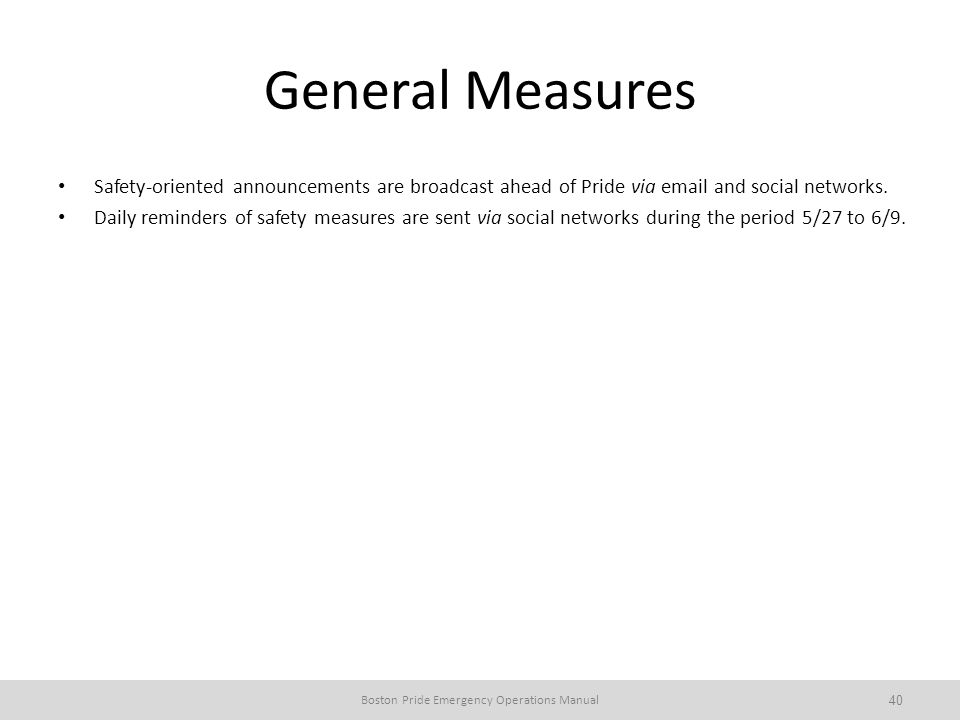 General Measures Safety-oriented announcements are broadcast ahead of Pride via email and social networks.