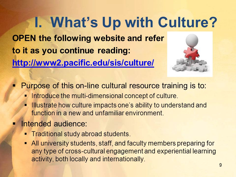 I.What s Up With Culture. II. Cultural Competency III.
