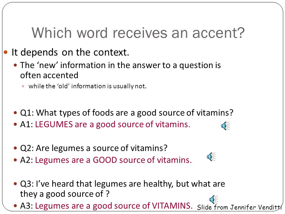 Stress vs.accent (2) The speaker decides to make the word vitamin more prominent by accenting it.