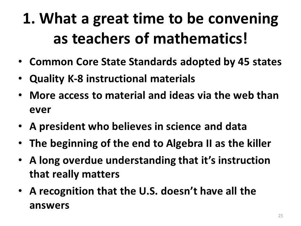 1. What a great time to be convening as teachers of mathematics.