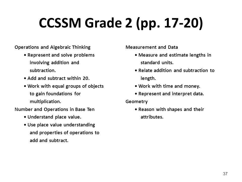 CCSSM Grade 2 (pp. 17-20) Operations and Algebraic Thinking Represent and solve problems involving addition and subtraction. Add and subtract within 2