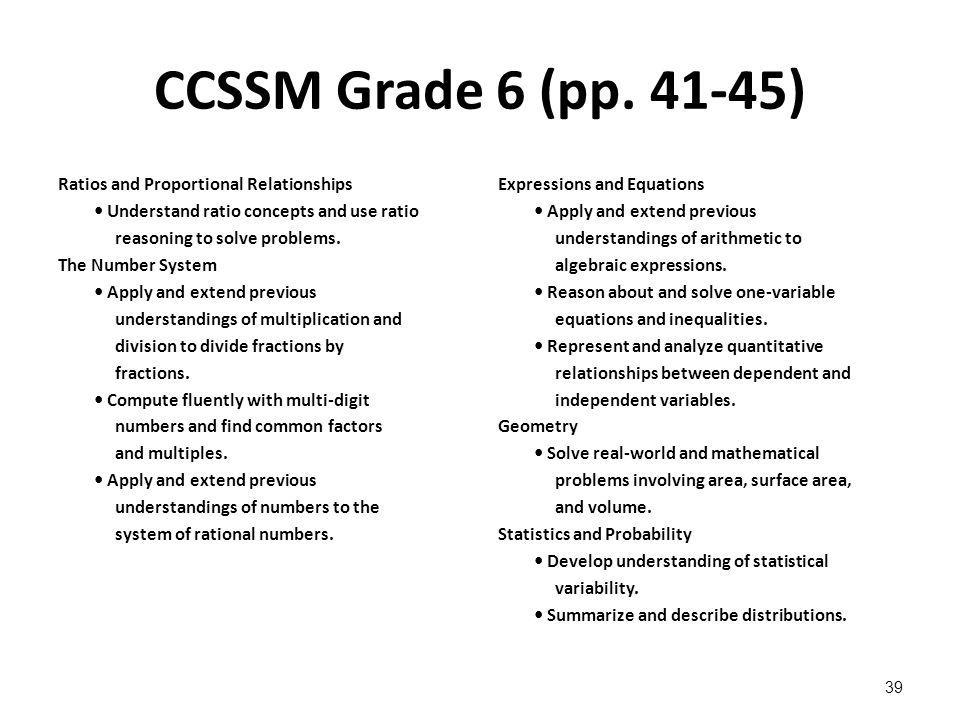 CCSSM Grade 6 (pp. 41-45) Ratios and Proportional Relationships Understand ratio concepts and use ratio reasoning to solve problems. The Number System