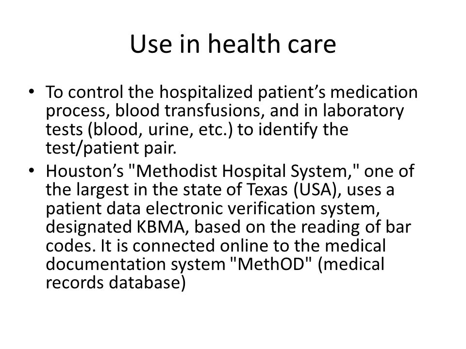 Use of QR code in healthcare Source: http://www.gs1jp.org/2010/barcodes_identification/1_6.html
