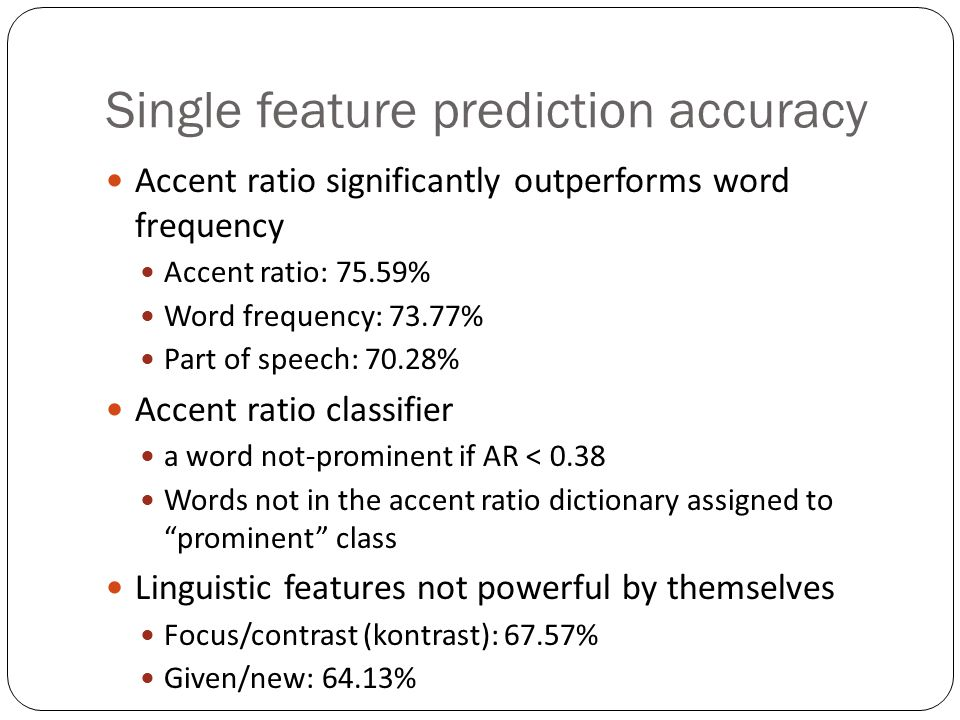 Accent ratio feature Is prominence a property of the word itself.