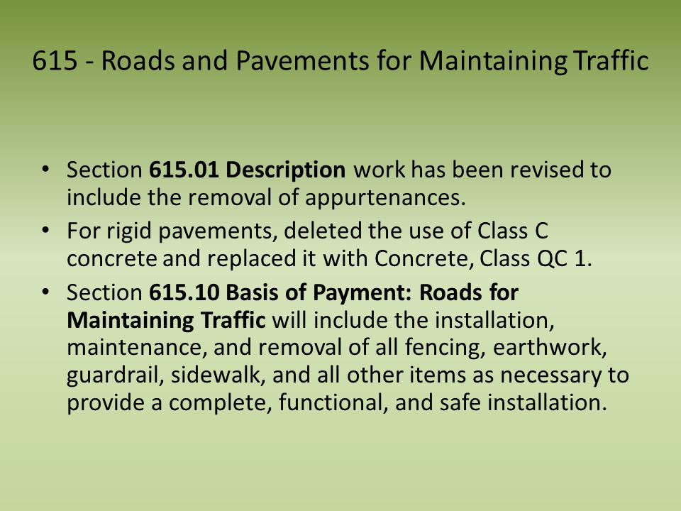 615 - Roads and Pavements for Maintaining Traffic Section 615.01 Description work has been revised to include the removal of appurtenances.