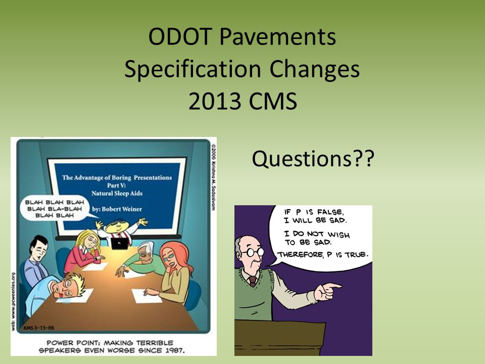 ODOT Pavements Specification Changes 2013 CMS Questions??