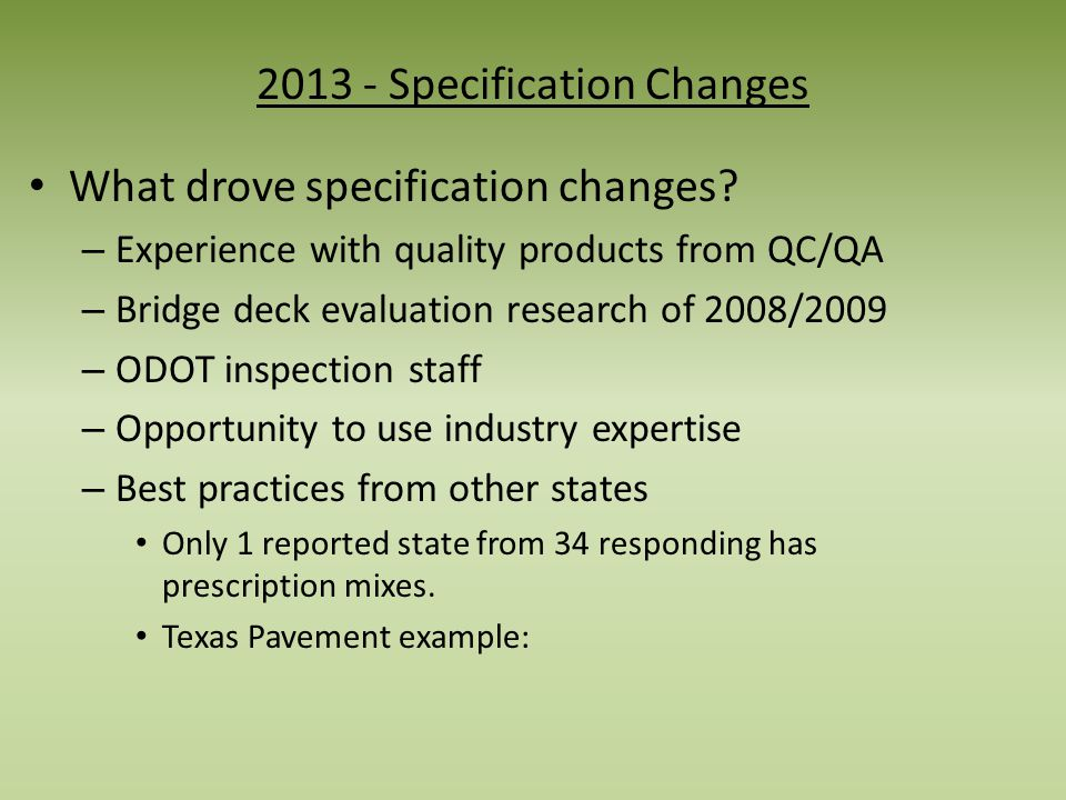 What drove specification changes.