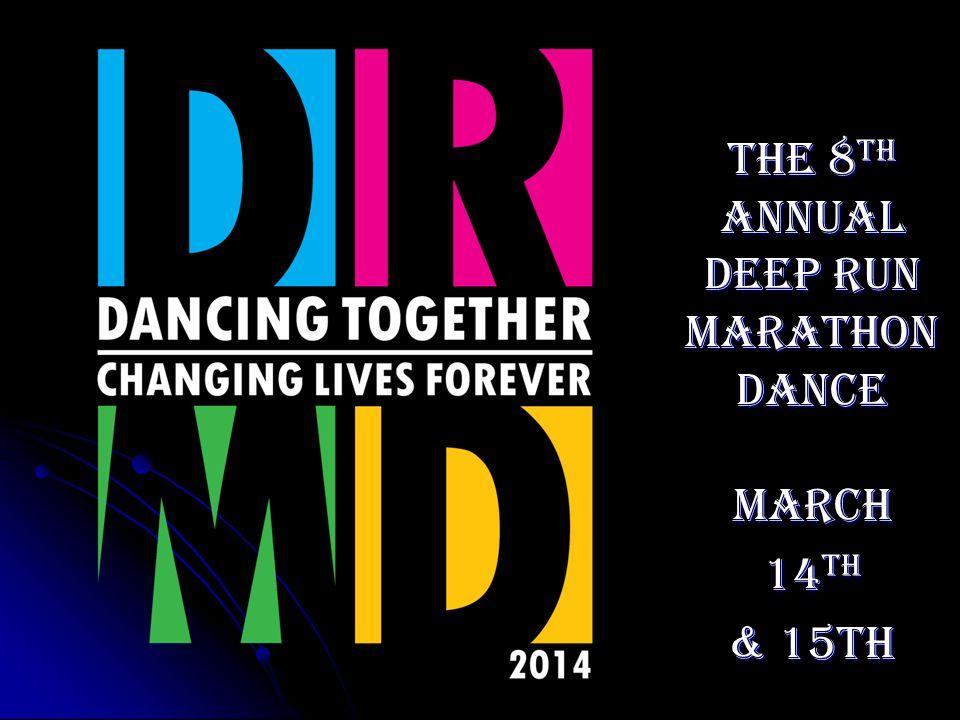 The 8 th Annual Deep Run Marathon Dance March 14 th & 15th