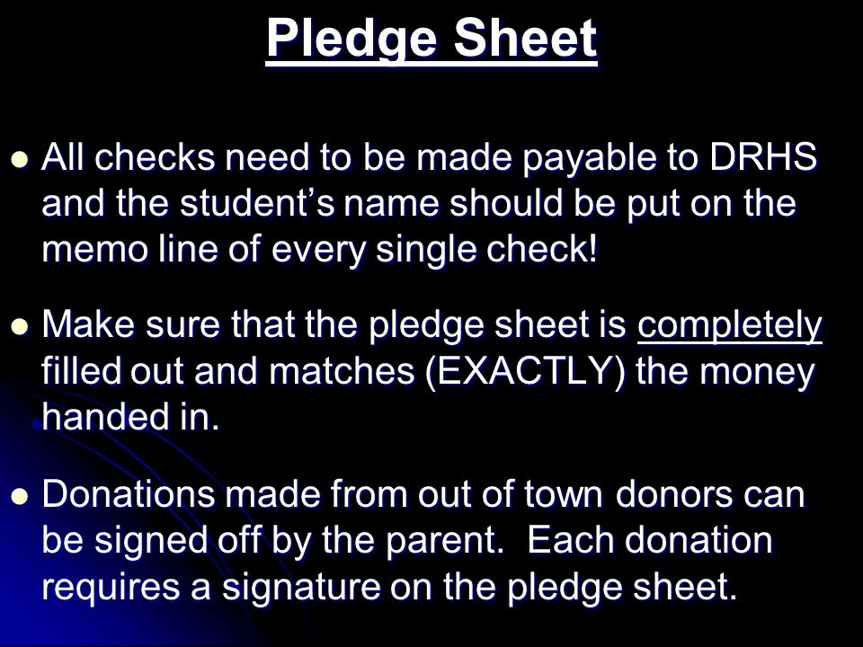 Pledge Sheet All checks need to be made payable to DRHS and the students name should be put on the memo line of every single check! All checks need to