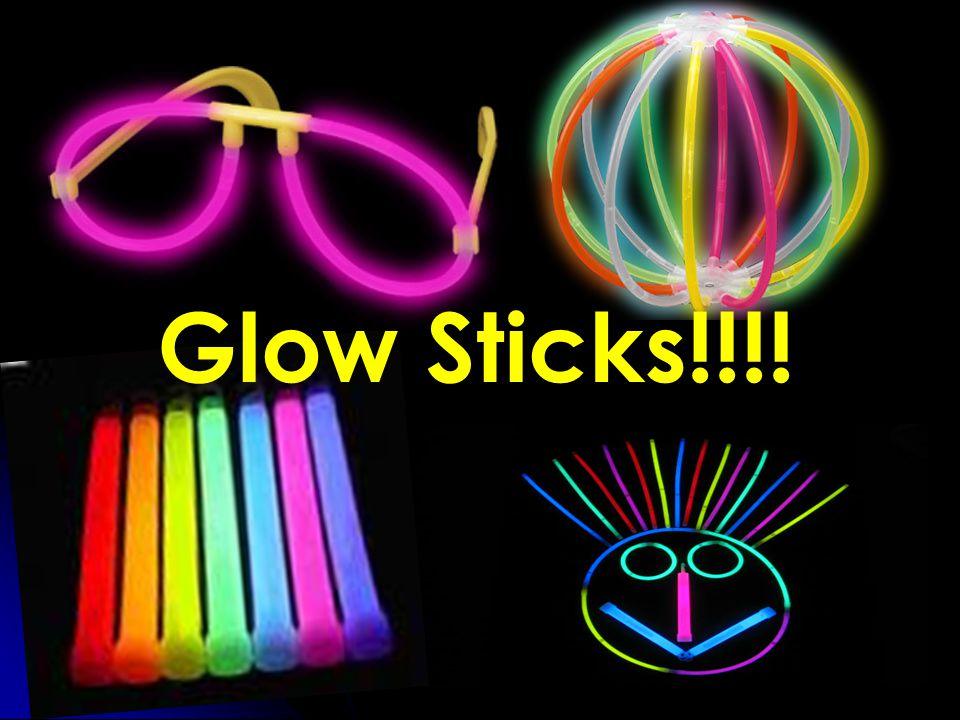 Glow Sticks!!!!